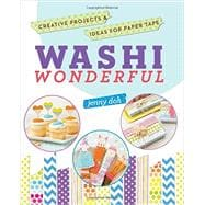 Washi Wonderful Creative Projects & Ideas for Paper Tape