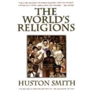 Worlds Religions : Our Great Wisdom Traditions