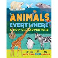 Animals Everywhere A Pop-Up Adventure