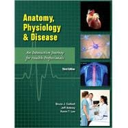 Anatomy, Physiology, and Disease An Interactive Journey for Health Professions (CTE - School)
