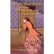 In the Next Room : Or the vibrator Play 9780573698132R