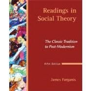 Readings in Social Theory : The Classic Tradition to Post-Modernism