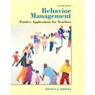 Behavior Management: Positive Applications for Teachers, Seventh Edition