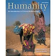 Humanity With Infotrac: An Introduction to Cultural Anthropology With Infotrac