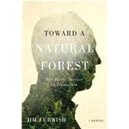 Toward a Natural Forest: The Forest Service in Transition 9780870718137R