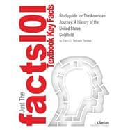 Outlines & Highlights for The American Journey: A History of the United States