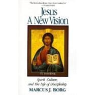 Jesus: A New Vision : Spirit, Culture, and the Life of Discipleship