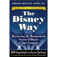 The Disney Way, Revised Edition Harnessing the Management Secrets of Disney in Your Company