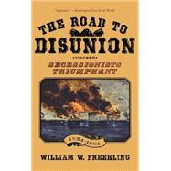 The Road to Disunion Volume II: Secessionists Triumphant, 1854-1861