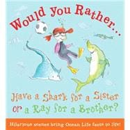 Have a Shark for a Sister or a Ray for a Brother?: Hilarious Scenes Bring Ocean Life Facts to Life!
