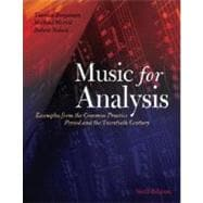 Music for Analysis Examples from the Common Practice Period and the Twentieth Century Includes CD