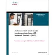 Implementing Cisco IOS Network Security (IINS) (CCNA Security exam 640-553) (Authorized Self-Study Guide)