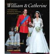 William & Catherine Their Romance and Royal Wedding in Photographs