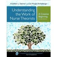 Understanding the Work of Nurse Theorists : A Creative Beginning