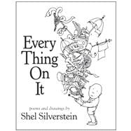 Every Thing On It: Poems and Drawings