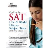 Cracking the SAT U.S. & World History Subject Tests, 2011-2012 Edition