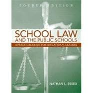 School Law and the Public Schools : A Practical Guide for Educational Leaders