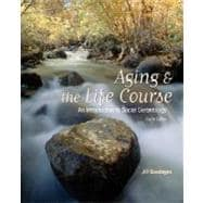 Aging and the Life Course : An Introduction to Social Gerontology