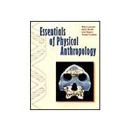 Essentials of Physical Anthropology (with InfoTrac)
