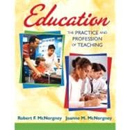 Education : The Practice and Profession of Teaching