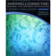 Assessing and Correcting Reading and Writing Difficulties Plus NEW MyEducationLab with Pearson eText -- Access Card