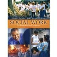 Social Work : An Empowering Profession (with MyHelpingLab)