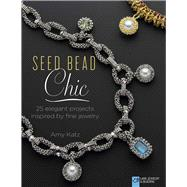Seed Bead Chic 25 Elegant Projects Inspired by Fine Jewelry