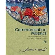 Communication Mosaics An Introduction to the Field of Communication