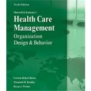 Shortell and Kaluzny's Healthcare Management Organization Design and Behavior