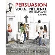 Persuasion, Social Influence, and Compliance Gaining