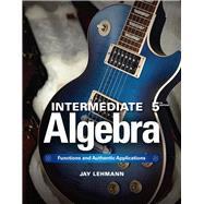 Intermediate Algebra Functions & Authentic Applications