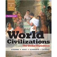 World Civilizations The Global Experience, Volume 2 Plus NEW MyHistoryLab with Pearson eText -- Access Card Package