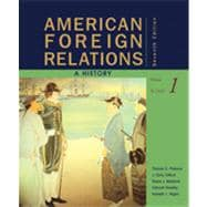 American Foreign Relations: A History, Volume 1: To 1920, 7th Edition