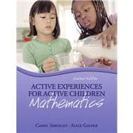 Active Experiences for Active Children : Mathematics Value Pack (includes Active Experiences for Active Children: Science and Active Experiences for Active Children: Social Studies)