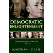 Democratic Enlightenment Philosophy, Revolution, and Human Rights, 1750-1790