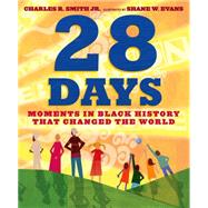 28 Days Moments in Black History that Changed the World