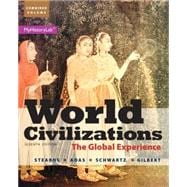 World Civilizations The Global Experience, Combined Volume Plus NEW MyHistoryLab with Pearson eText --  Access Card Package