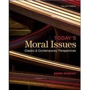 Today's Moral Issues : Classic and Contemporary Perspectives