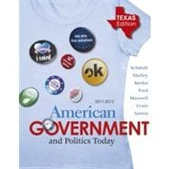 American Government and Politics Today - Texas Edition, 2011-2012, 15th Edition