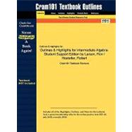 Outlines and Highlights for Intermediate Algebra-Student Support Edition by Larson, Ron / Hostetler, Robert, Isbn : 9780618753529