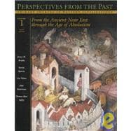 Perspectives from the Past : Primary Sources in Western Civilizations - From the Ancient near East Through the Age of Absolutism