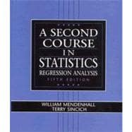 Second Course in Statistics, A: Regression Analysis