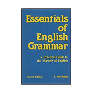 Essentials of English Grammar : Practical Guide to the Mastery of English