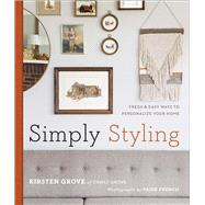 Simply Styling Fresh & Easy Ways to Personalize Your Home