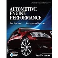 Today's Technician Automotive Engine Performance Classroom Manual and Shop Manual