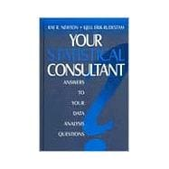 Your Statistical Consultant : Answers to Your Data Analysis Questions