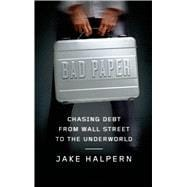 Bad Paper Chasing Debt from Wall Street to the Underworld