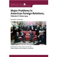 Major Problems in American Foreign Relations, Volume II: Since 1914