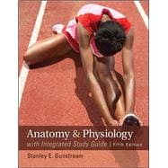 Anatomy &amp; Physiology with Integrated Study Guide
