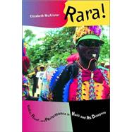 Rara! - Vodou, Power, and Performance in Haiti and Its Diaspora 9780520228238R
